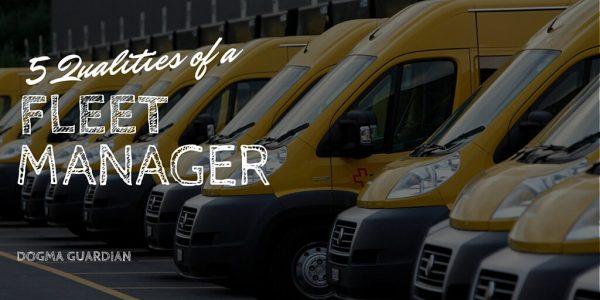 5 Qualities of a Good Fleet Manager