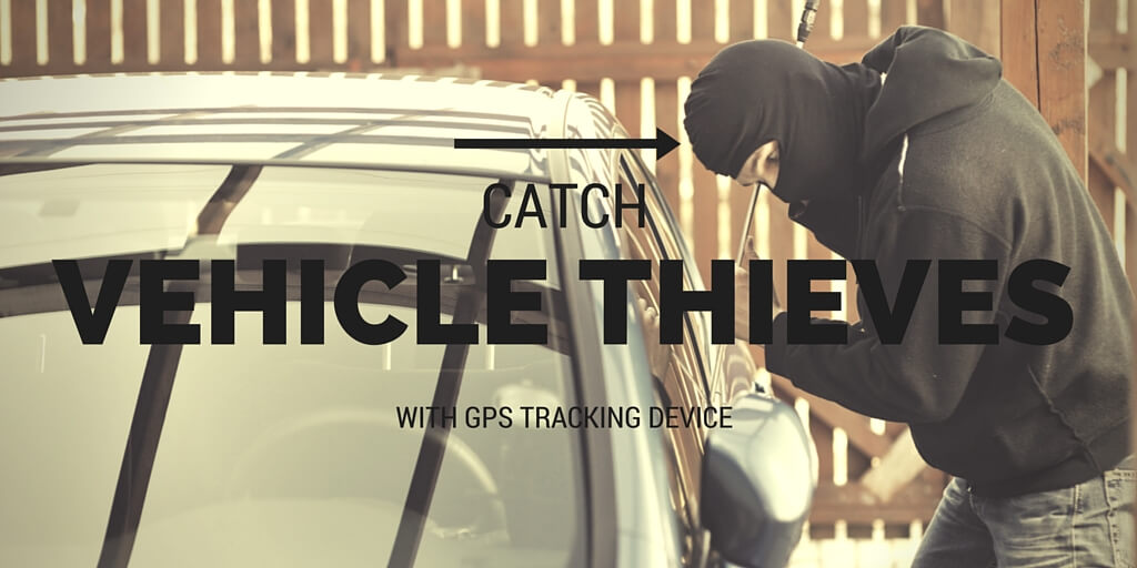 Catch Vehicle Thieves with GPS Tracking