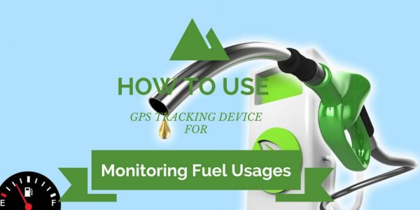 How to use GPS Tracking Device for Monitoring Fuel Usages