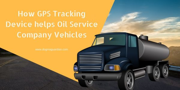 How GPS Tracking Device helps Oil Service Company Vehicles
