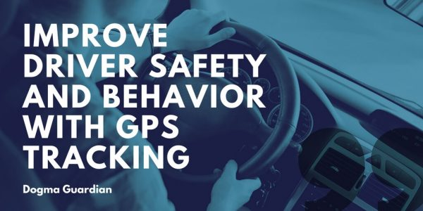 Tips to Improve Driver Safety and Behavior with GPS Tracking