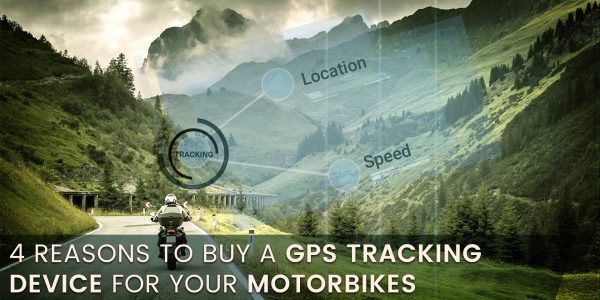 4 Reasons to Buy a GPS Tracking Device for your Motorbikes