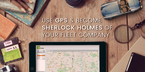 Use GPS & Become Sherlock Holmes of your Fleet Company